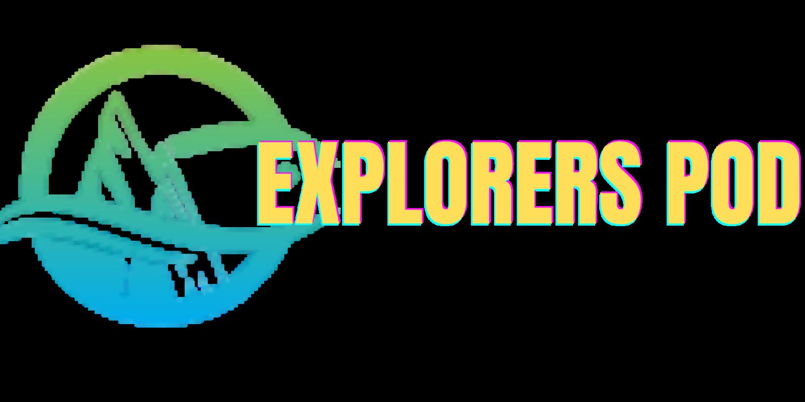 Explorers Pod