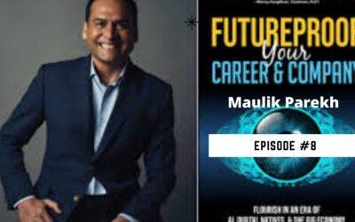 MAULIK PAREKH FUTUREPROOF YOUR CAREER AND COMPANY